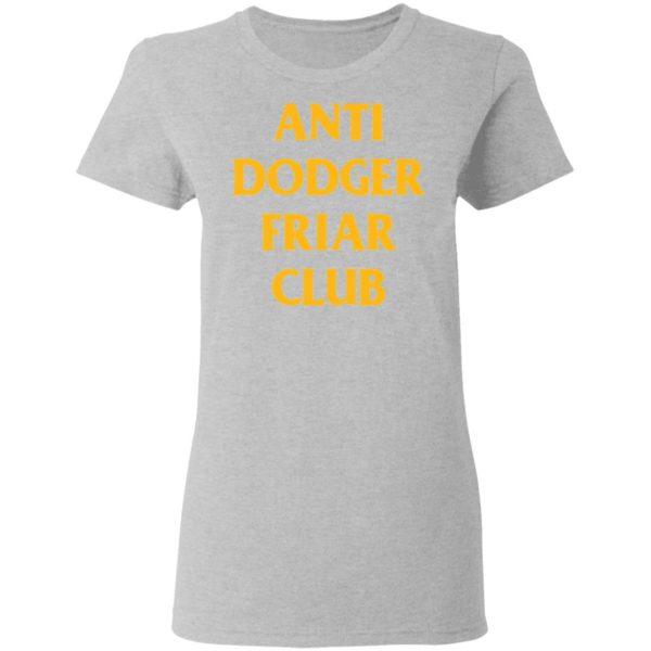 redirect04032021100452 3 600x600 - Anti dodger friar club shirt