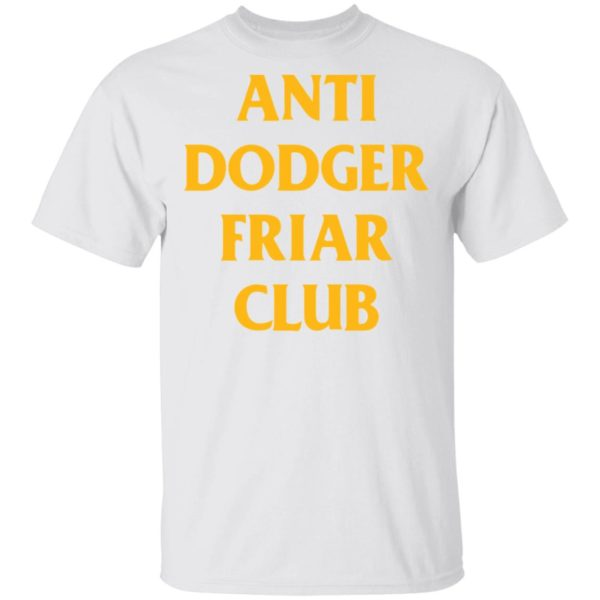redirect04032021100452 600x600 - Anti dodger friar club shirt