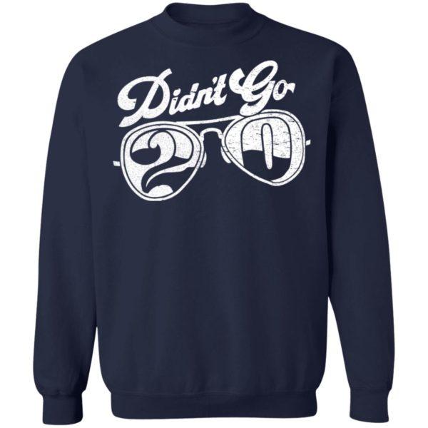 redirect04072021000455 9 600x600 - Didn't go 2020 shirt