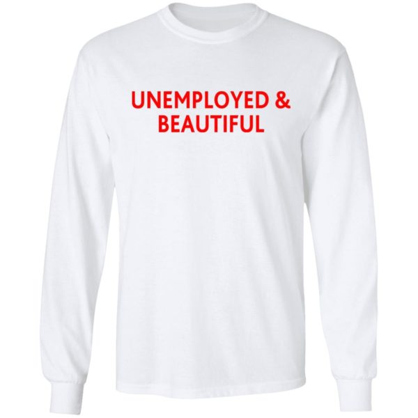 redirect04212021000419 1 600x600 - Unemployed and beautiful shirt