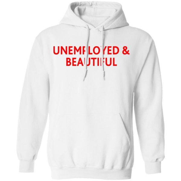 redirect04212021000419 3 600x600 - Unemployed and beautiful shirt