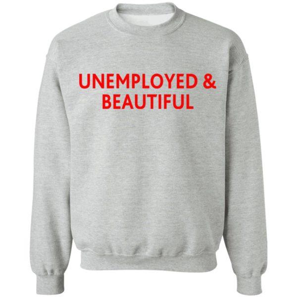 redirect04212021000419 4 600x600 - Unemployed and beautiful shirt