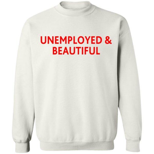 redirect04212021000419 5 600x600 - Unemployed and beautiful shirt