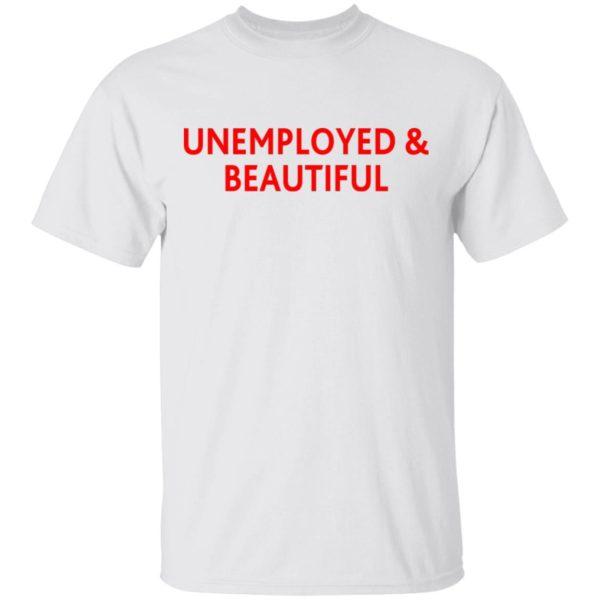 redirect04212021000419 6 600x600 - Unemployed and beautiful shirt
