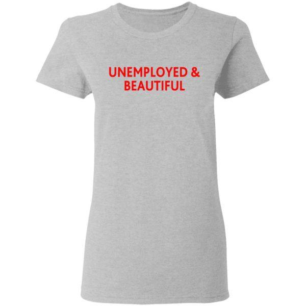 redirect04212021000419 9 600x600 - Unemployed and beautiful shirt