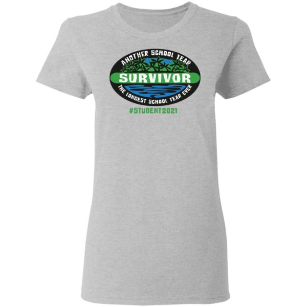 redirect05032021230553 4 600x600 - Another school year survivor the longest school year ever student 2021 shirt