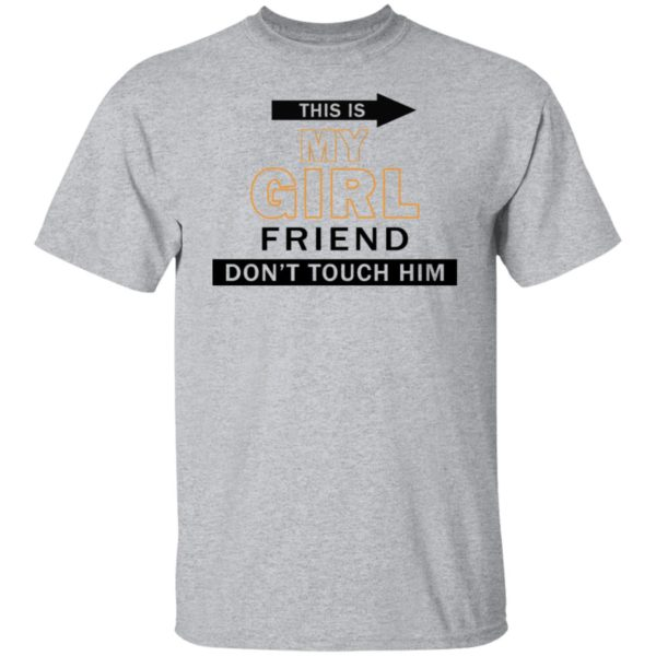 redirect06082021040623 1 600x600 - This is my girl friend don't touch him shirt