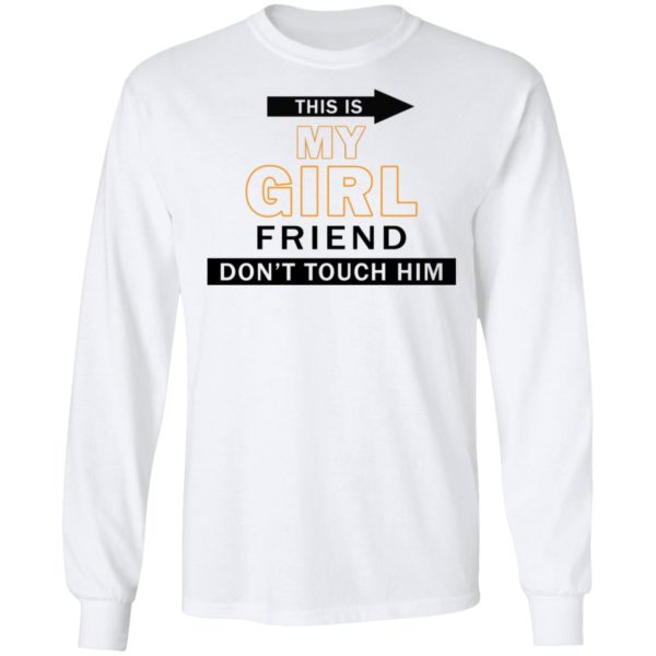 redirect06082021040623 5 600x600 - This is my girl friend don't touch him shirt
