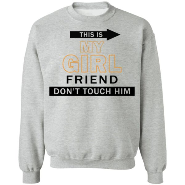 redirect06082021040623 8 600x600 - This is my girl friend don't touch him shirt