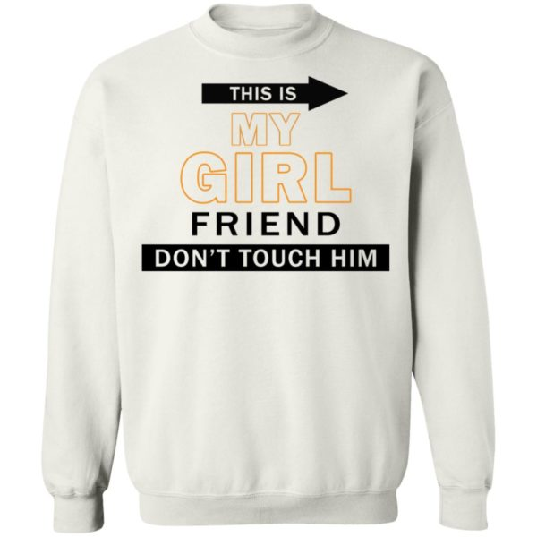 redirect06082021040623 9 600x600 - This is my girl friend don't touch him shirt