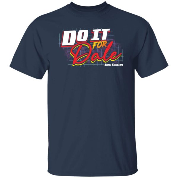 redirect06092021060616 1 600x600 - Do it for dale shiti coolers shirt