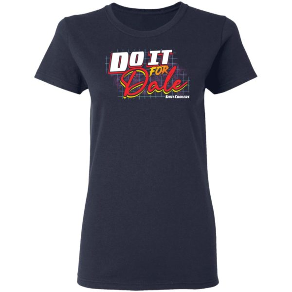 redirect06092021060616 3 600x600 - Do it for dale shiti coolers shirt