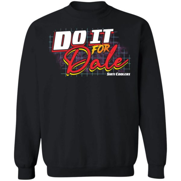 redirect06092021060616 8 600x600 - Do it for dale shiti coolers shirt