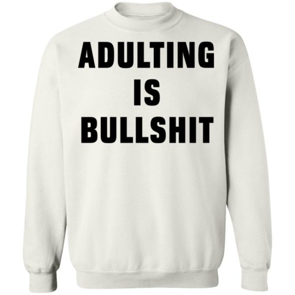 redirect07192021100712 9 600x600 - Adulting is bullshit shirt
