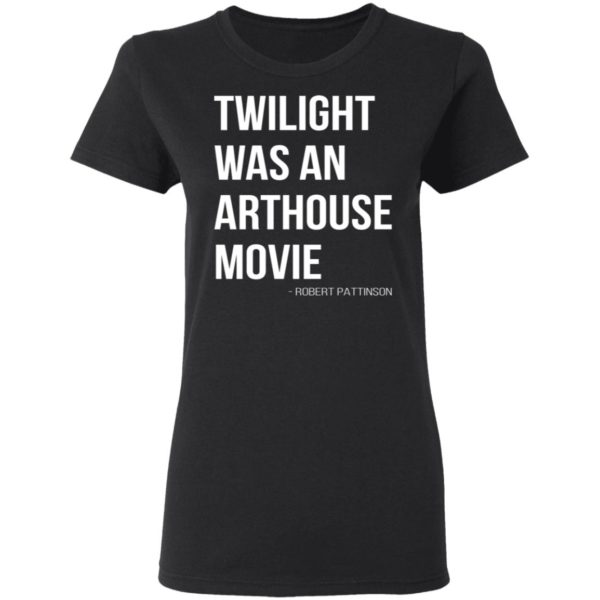 redirect07212021230756 2 600x600 - Twilight was an arthouse movie shirt