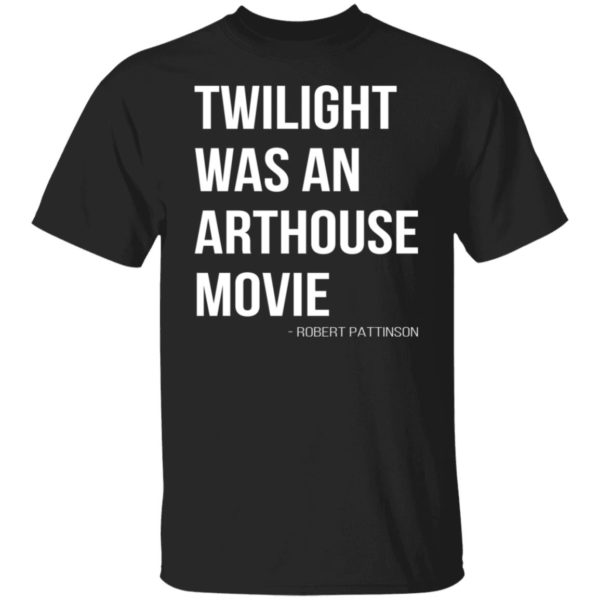 redirect07212021230756 600x600 - Twilight was an arthouse movie shirt