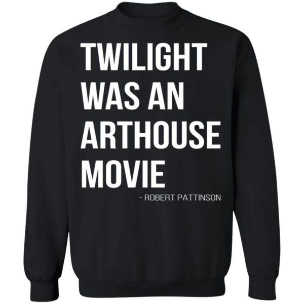 redirect07212021230756 8 600x600 - Twilight was an arthouse movie shirt