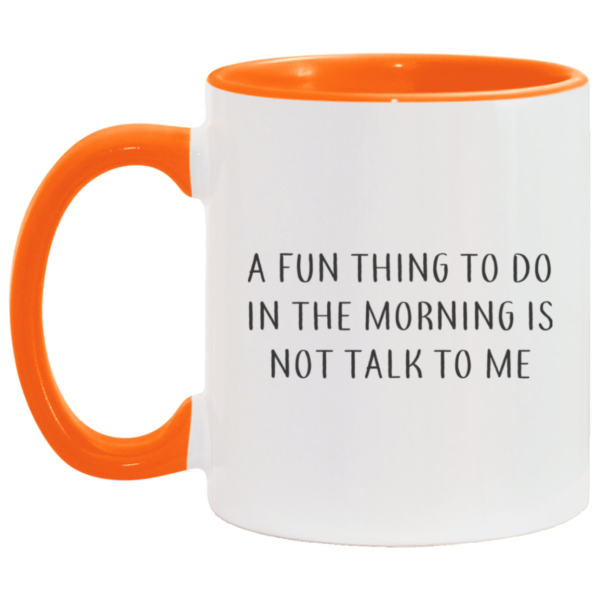 redirect07272021070700 4 600x600 - A fun thing to do in the morning is not talk to me mug