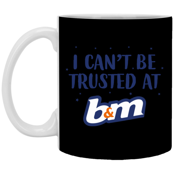 redirect07272021070729 1 600x600 - I can't be trusted at b&m mug