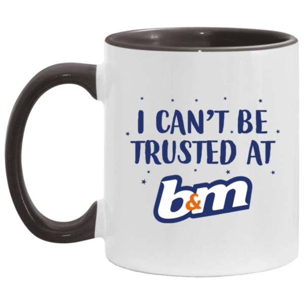 redirect07272021070729 3 600x600 - I can't be trusted at b&m mug