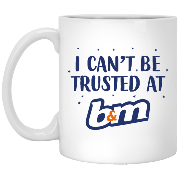 redirect07272021070729 600x600 - I can't be trusted at b&m mug