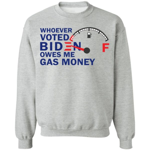redirect07272021080718 8 600x600 - Whoever voted Biden owes me gas money shirt