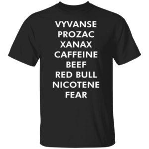 redirect07272021080736 300x300 - Vyvanse Prozac Xanax caffeine beef red bull nicotene fear shirt