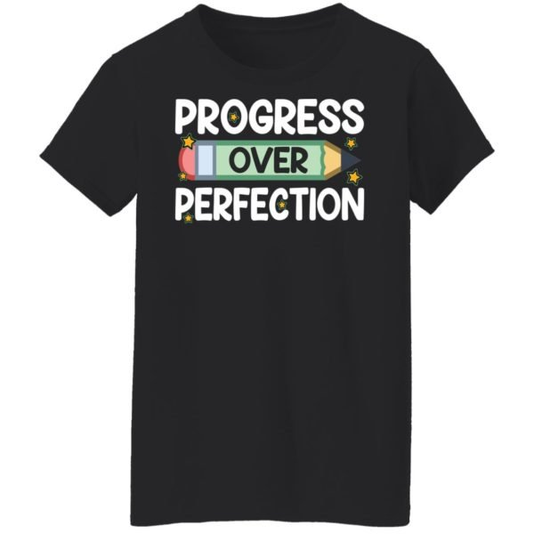 redirect09102021080912 2 600x600 - Progress over perfection shirt